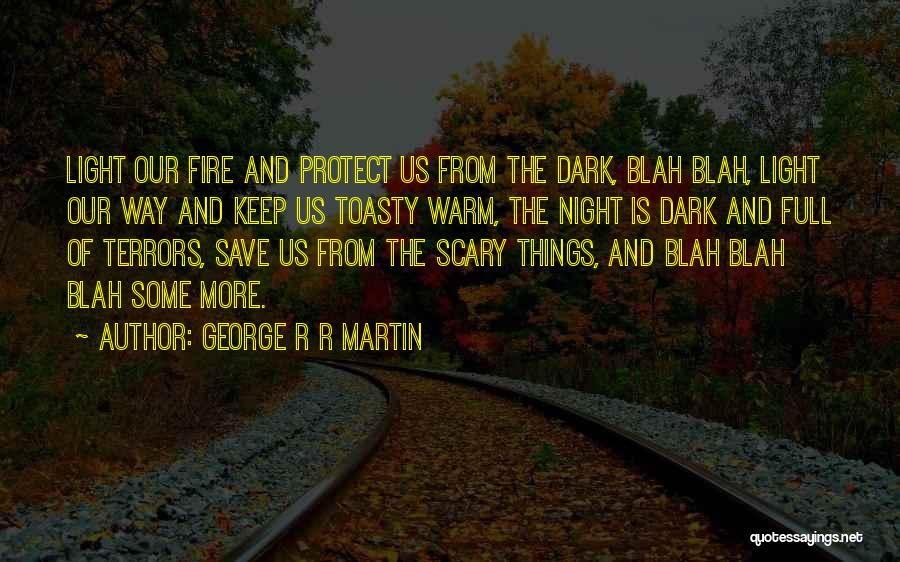 Keep Me Warm At Night Quotes By George R R Martin
