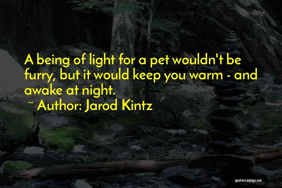 Keep Me Warm At Night Quotes By Jarod Kintz