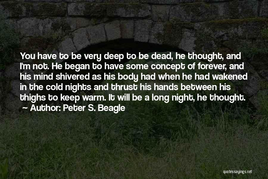Keep Me Warm At Night Quotes By Peter S. Beagle