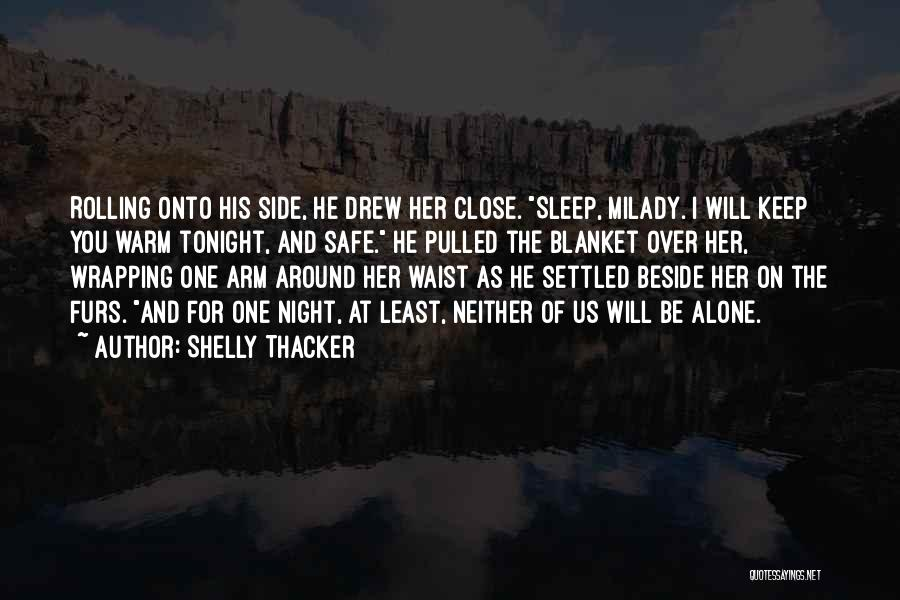 Keep Me Warm At Night Quotes By Shelly Thacker