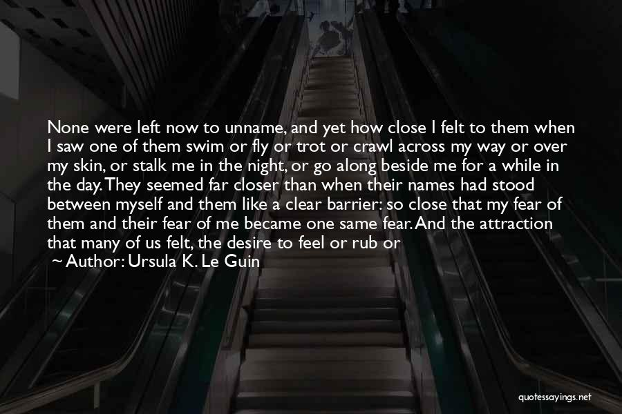Keep Me Warm At Night Quotes By Ursula K. Le Guin
