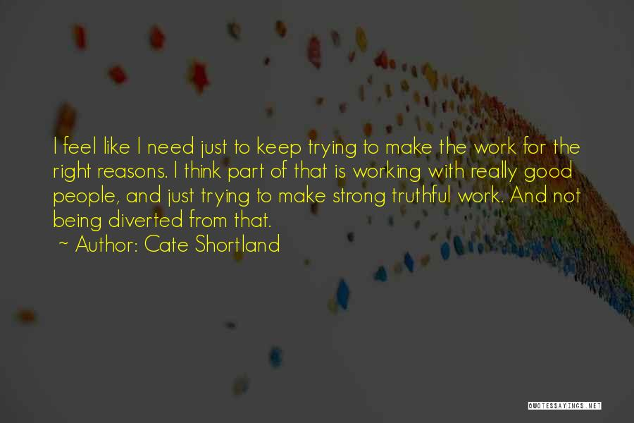 Keep On Being Strong Quotes By Cate Shortland