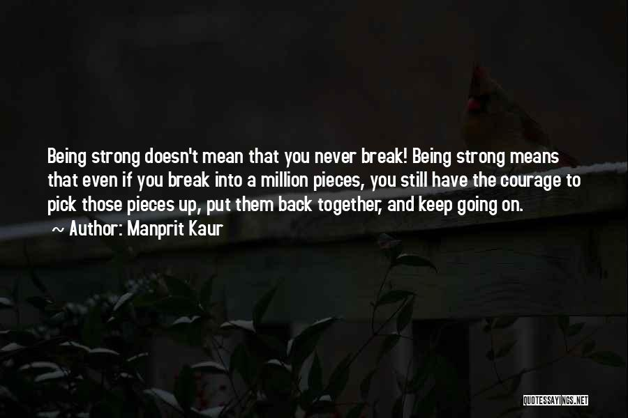 Keep On Being Strong Quotes By Manprit Kaur