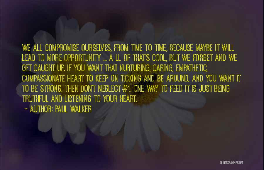 Keep On Being Strong Quotes By Paul Walker