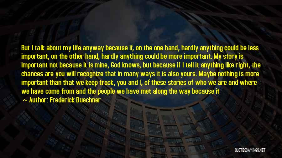 Keep On The Right Track Quotes By Frederick Buechner
