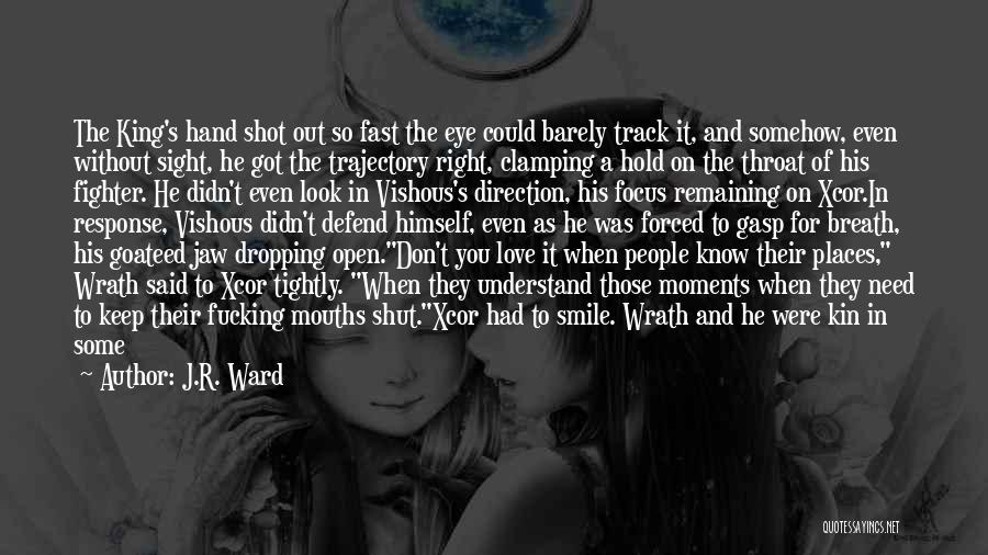Keep On The Right Track Quotes By J.R. Ward