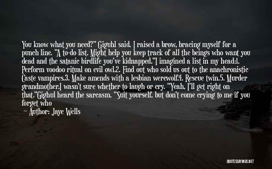 Keep On The Right Track Quotes By Jaye Wells
