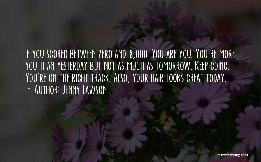 Keep On The Right Track Quotes By Jenny Lawson