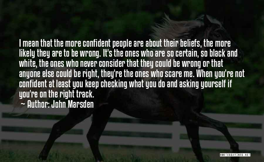 Keep On The Right Track Quotes By John Marsden