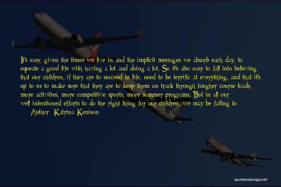 Keep On The Right Track Quotes By Katrina Kenison