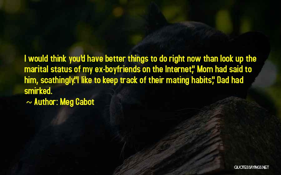 Keep On The Right Track Quotes By Meg Cabot