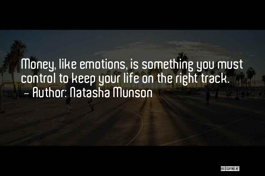 Keep On The Right Track Quotes By Natasha Munson