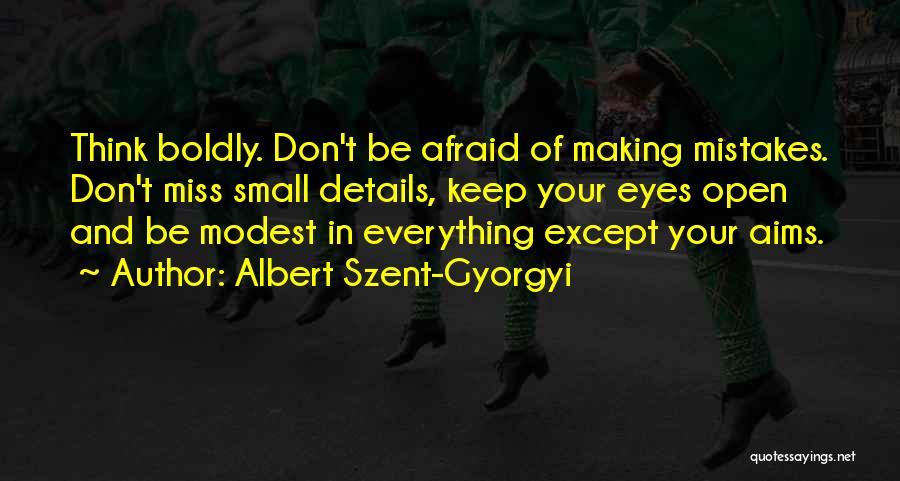 Keep One Eye Open Quotes By Albert Szent-Gyorgyi