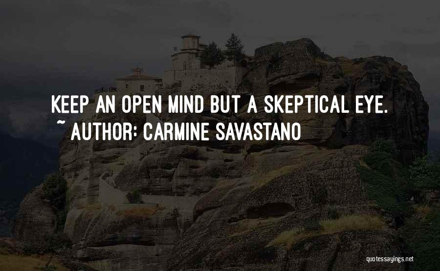 Keep One Eye Open Quotes By Carmine Savastano