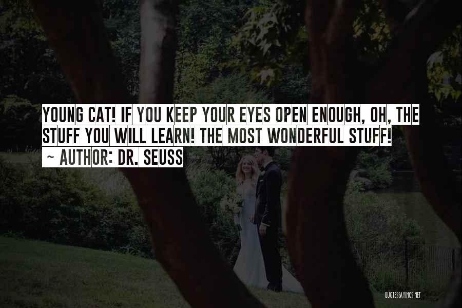 Keep One Eye Open Quotes By Dr. Seuss