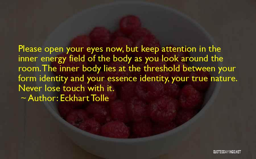 Keep One Eye Open Quotes By Eckhart Tolle