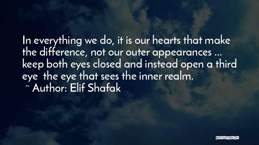 Keep One Eye Open Quotes By Elif Shafak