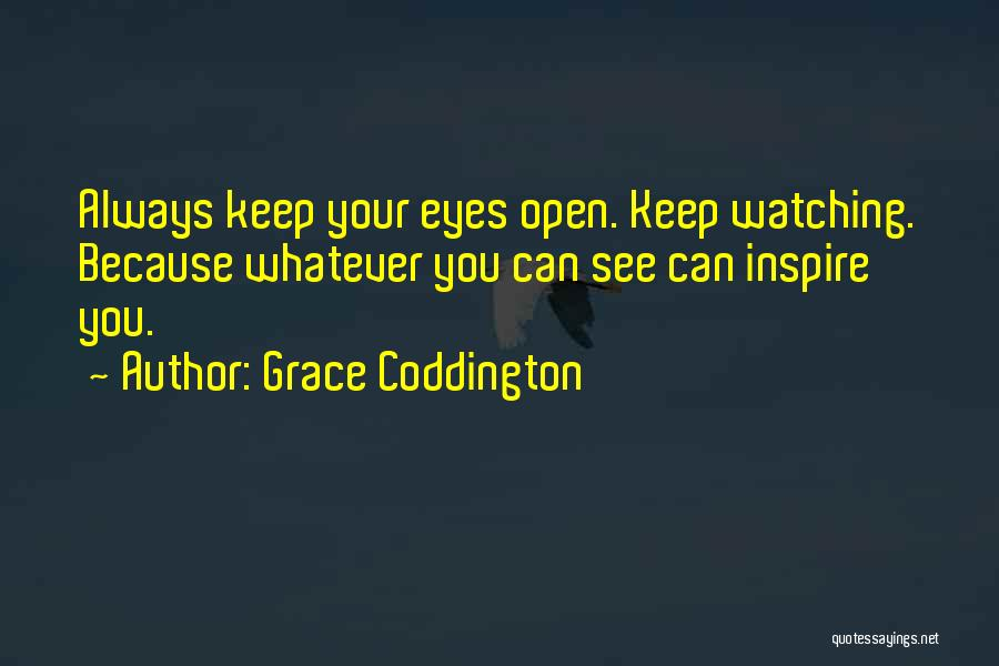 Keep One Eye Open Quotes By Grace Coddington