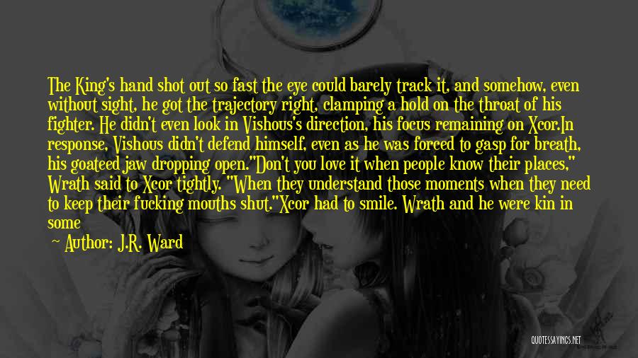 Keep One Eye Open Quotes By J.R. Ward