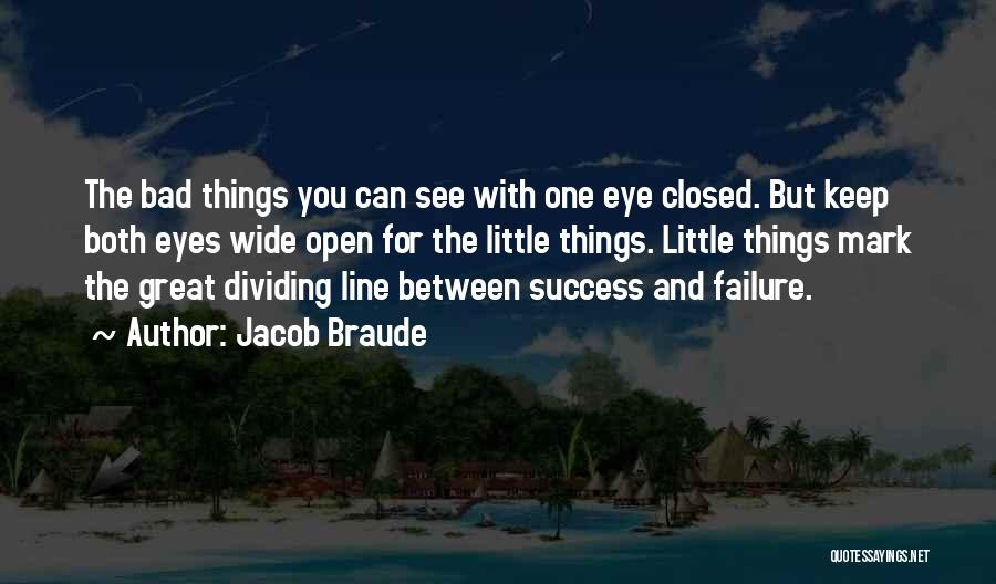 Keep One Eye Open Quotes By Jacob Braude