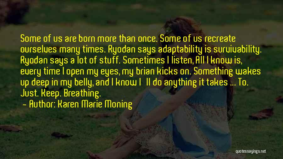 Keep One Eye Open Quotes By Karen Marie Moning