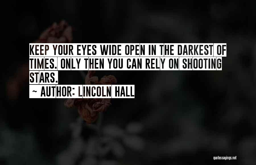 Keep One Eye Open Quotes By Lincoln Hall