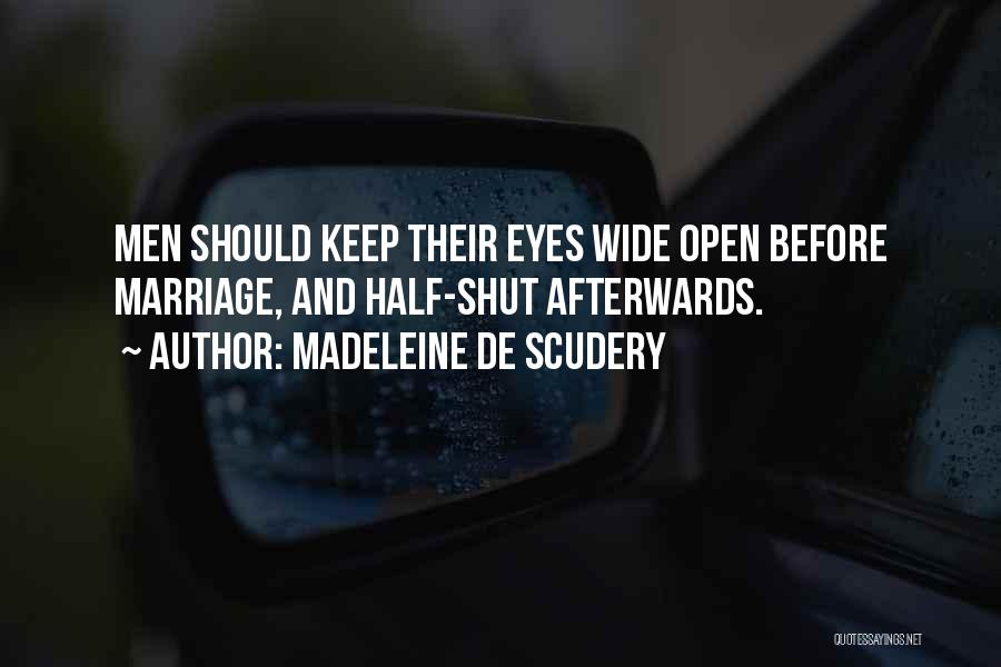 Keep One Eye Open Quotes By Madeleine De Scudery