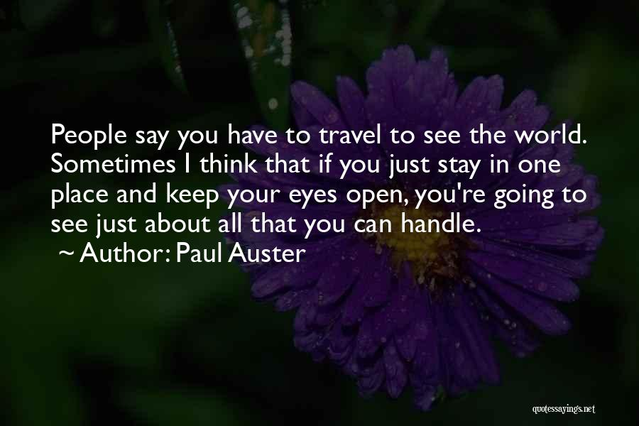 Keep One Eye Open Quotes By Paul Auster