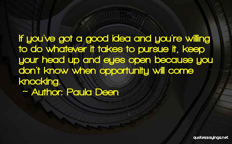 Keep One Eye Open Quotes By Paula Deen