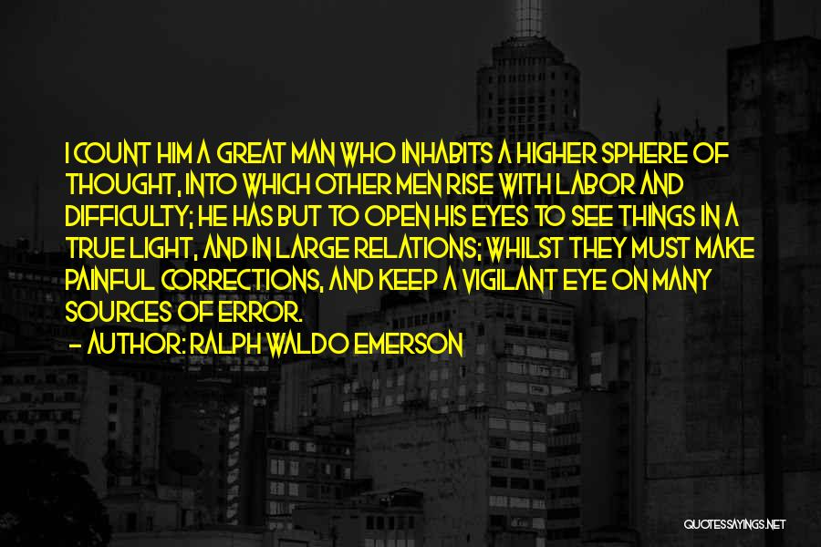Keep One Eye Open Quotes By Ralph Waldo Emerson