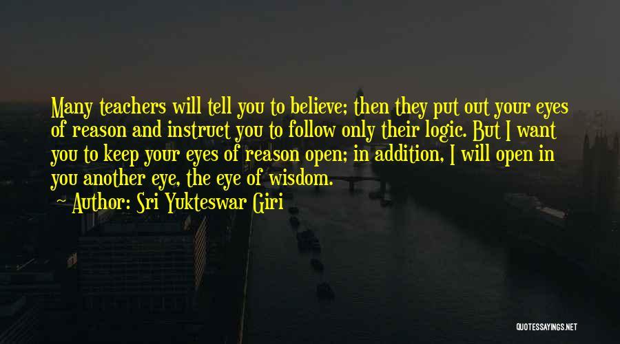Keep One Eye Open Quotes By Sri Yukteswar Giri