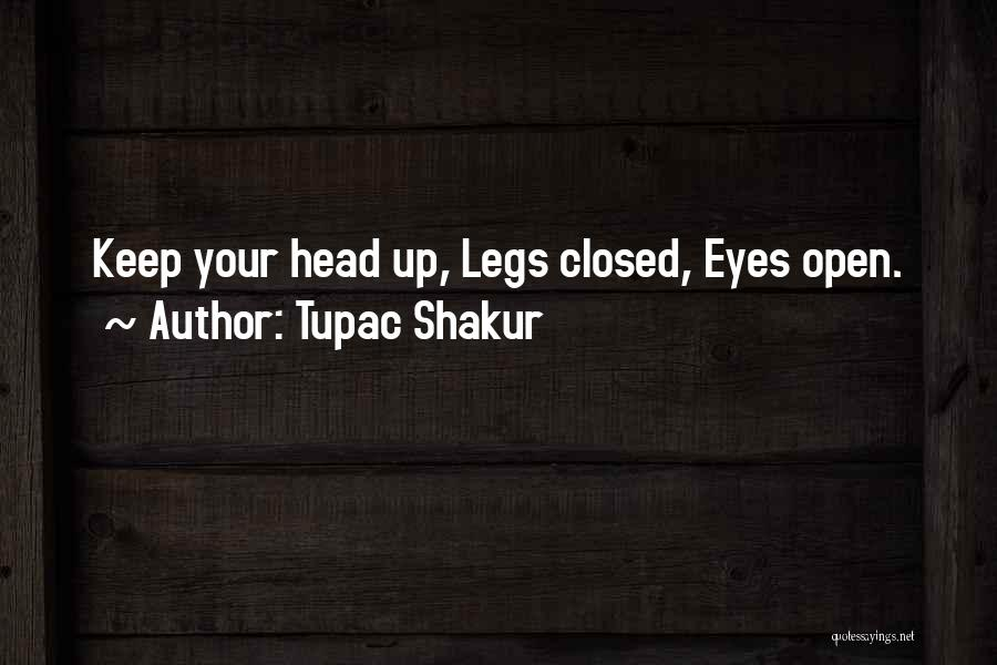 Keep One Eye Open Quotes By Tupac Shakur