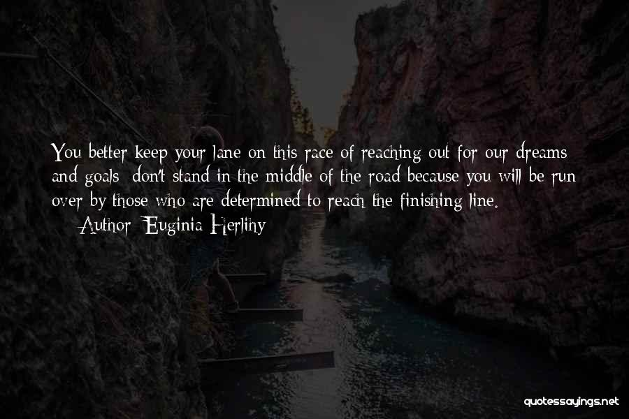 Keep Reaching For Your Goals Quotes By Euginia Herlihy