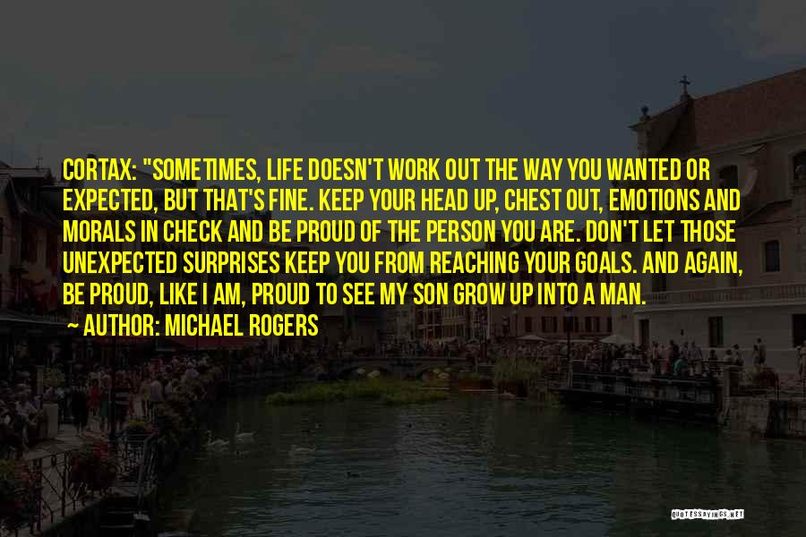 Keep Reaching For Your Goals Quotes By Michael Rogers