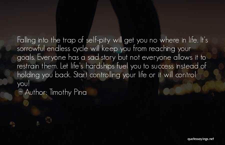 Keep Reaching For Your Goals Quotes By Timothy Pina