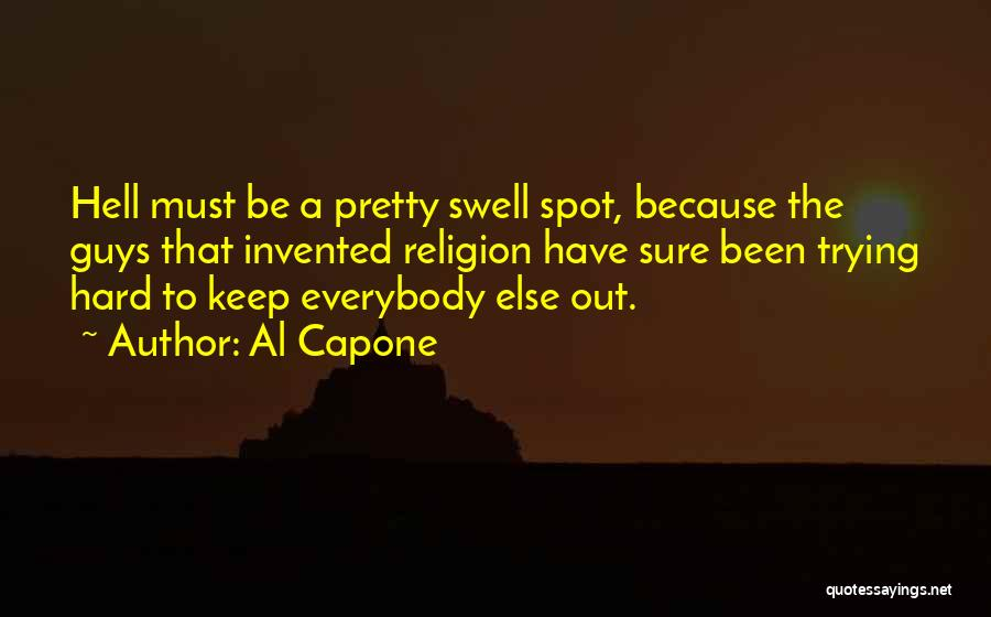 Keep Trying Hard Quotes By Al Capone