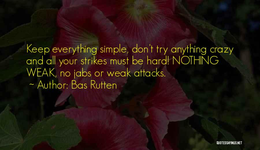 Keep Trying Hard Quotes By Bas Rutten