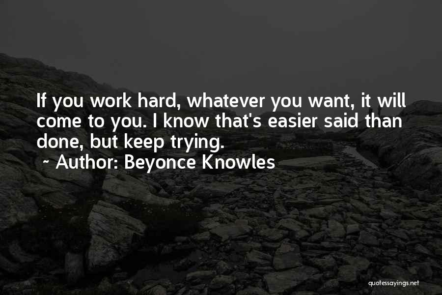 Keep Trying Hard Quotes By Beyonce Knowles
