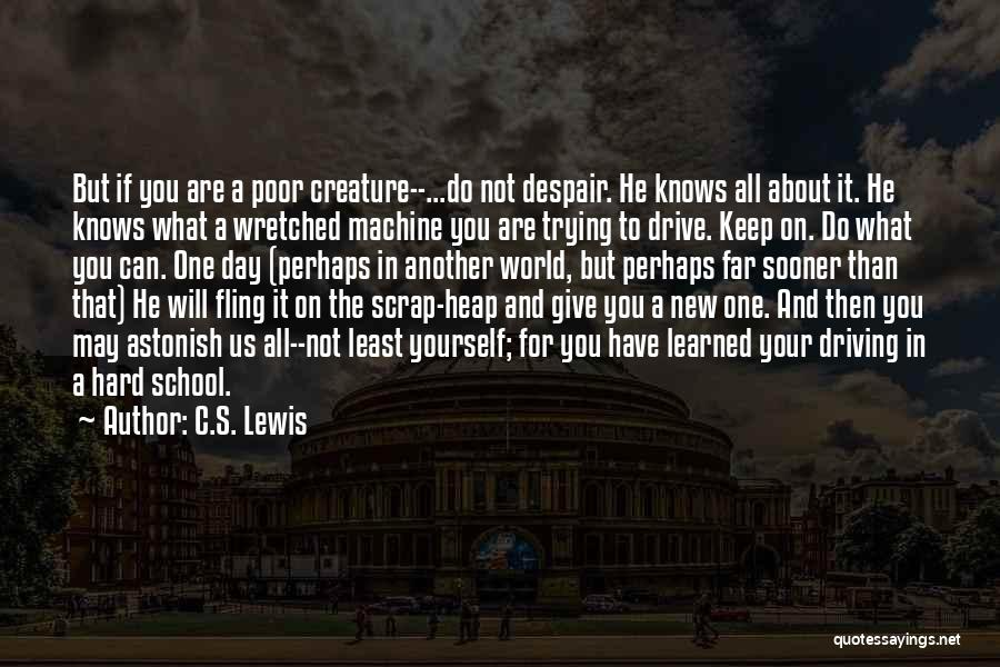 Keep Trying Hard Quotes By C.S. Lewis