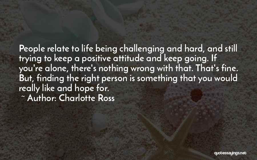 Keep Trying Hard Quotes By Charlotte Ross
