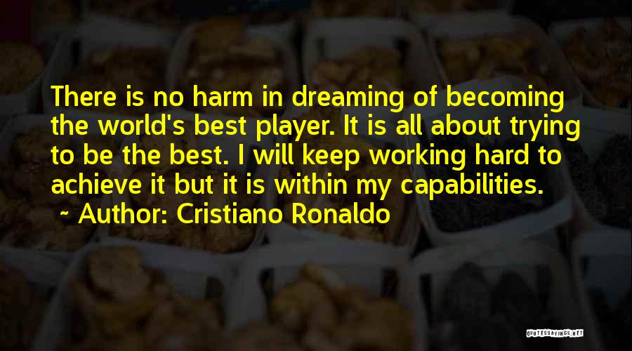 Keep Trying Hard Quotes By Cristiano Ronaldo
