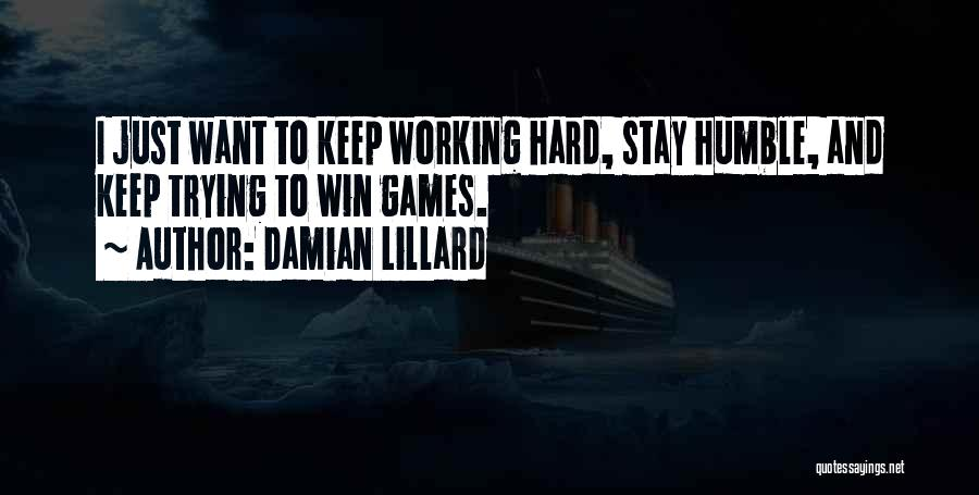 Keep Trying Hard Quotes By Damian Lillard