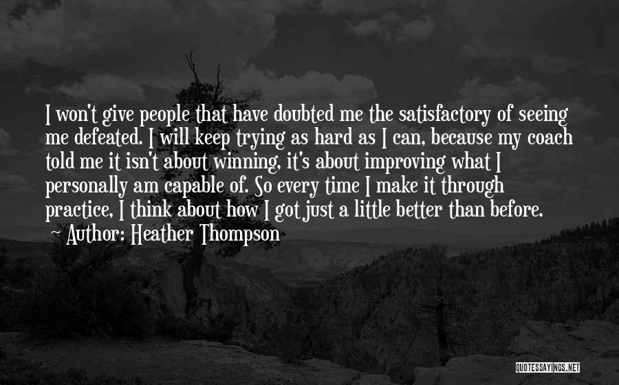 Keep Trying Hard Quotes By Heather Thompson