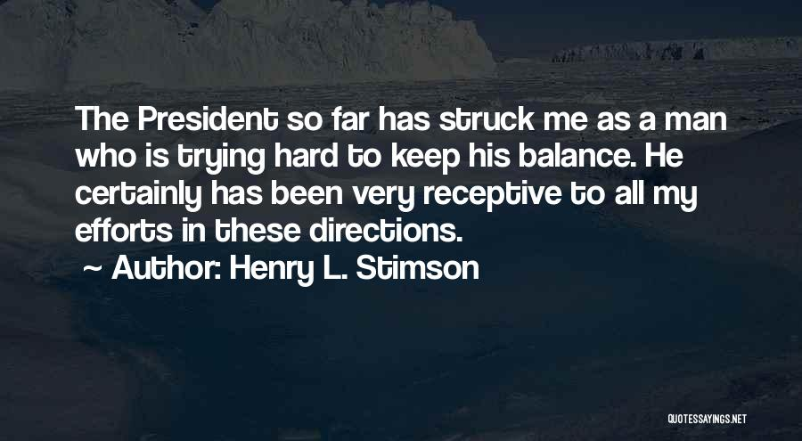 Keep Trying Hard Quotes By Henry L. Stimson