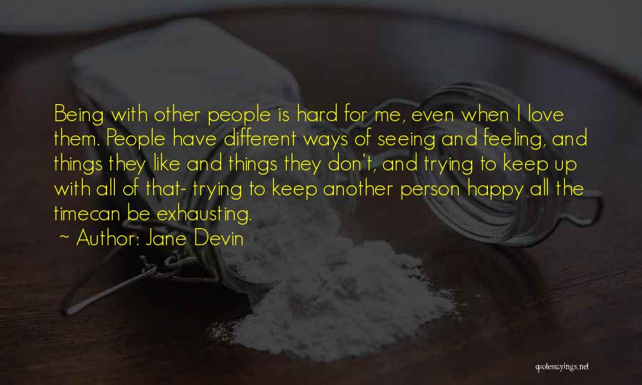 Keep Trying Hard Quotes By Jane Devin