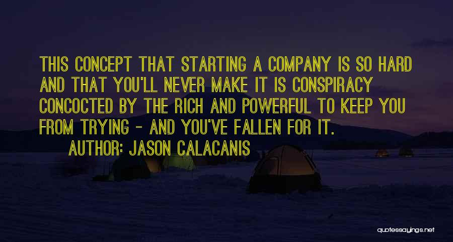 Keep Trying Hard Quotes By Jason Calacanis