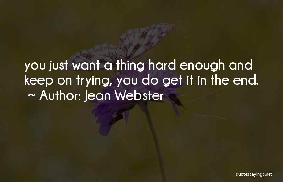 Keep Trying Hard Quotes By Jean Webster