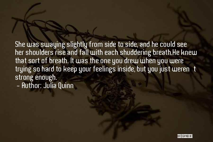 Keep Trying Hard Quotes By Julia Quinn