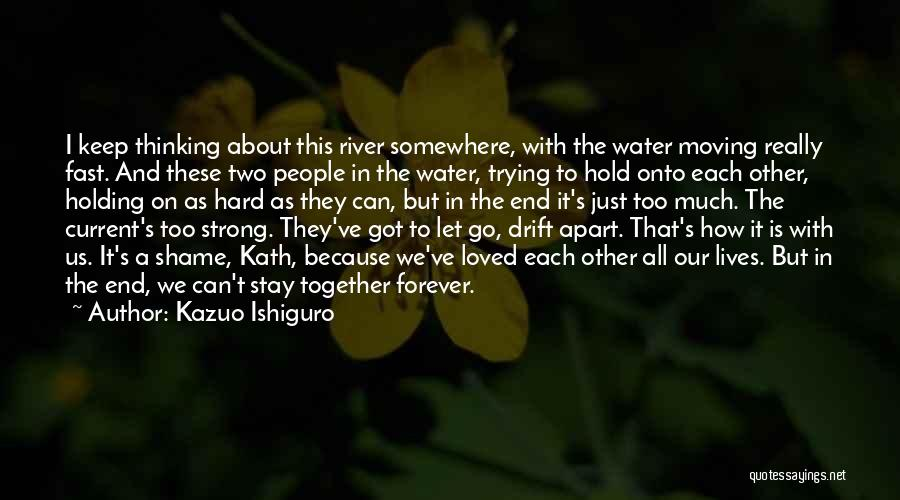 Keep Trying Hard Quotes By Kazuo Ishiguro