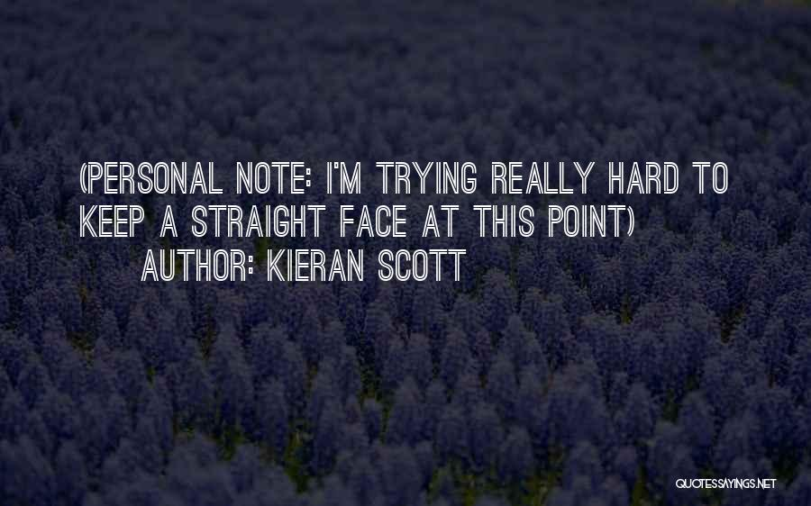 Keep Trying Hard Quotes By Kieran Scott